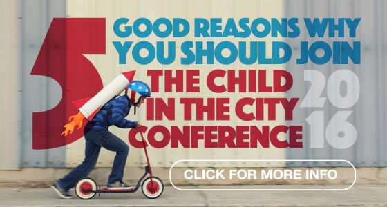 Child in the City Conference 2016